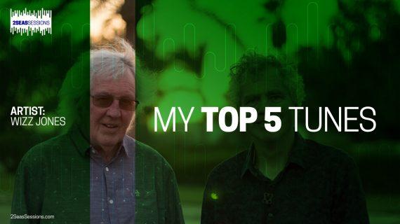 My Top 5 Tunes – Wizz Jones
